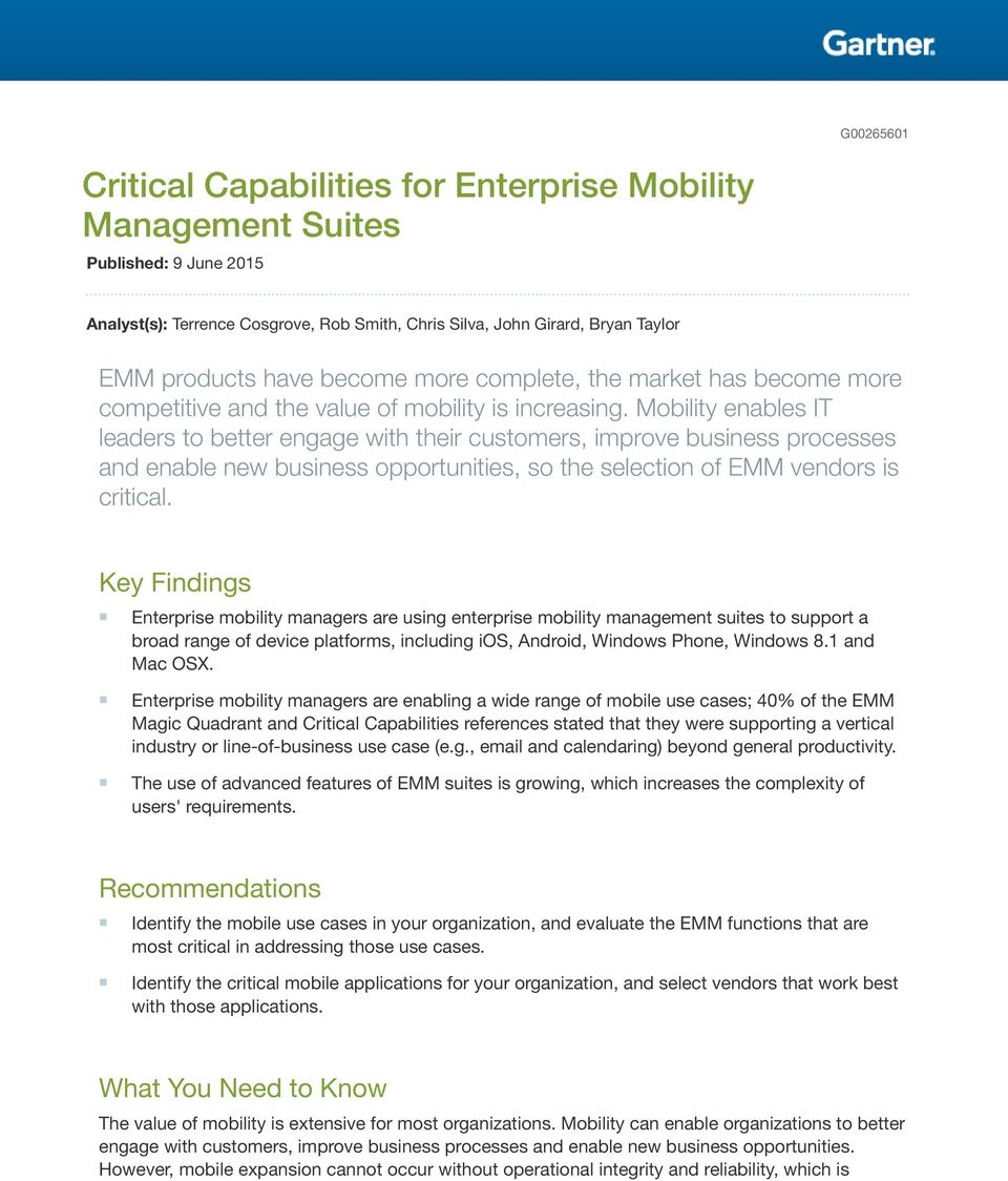 Mobility enables IT leaders to better engage with their customers, improve business processes and enable new business opportunities, so the selection of EMM vendors is critical.