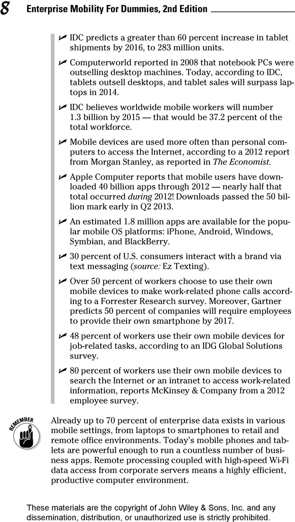 IDC believes worldwide mobile workers will number 1.3 billion by 2015 that would be 37.2 percent of the total workforce.