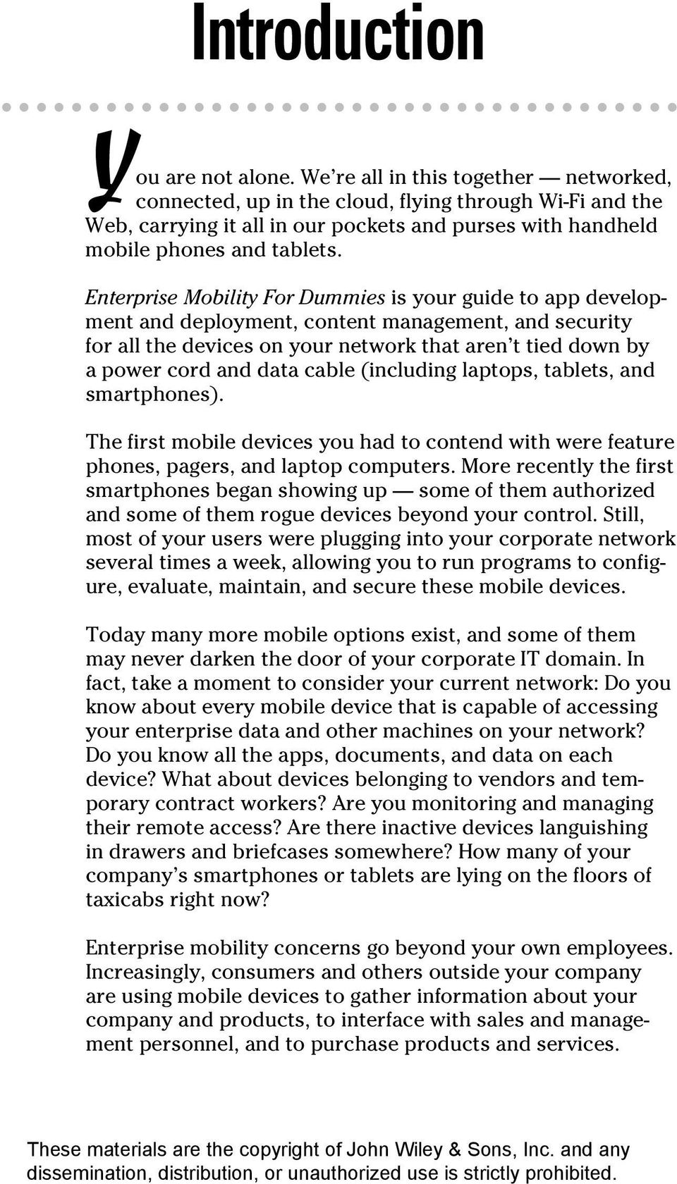 Enterprise Mobility For Dummies is your guide to app development and deployment, content management, and security for all the devices on your network that aren t tied down by a power cord and data