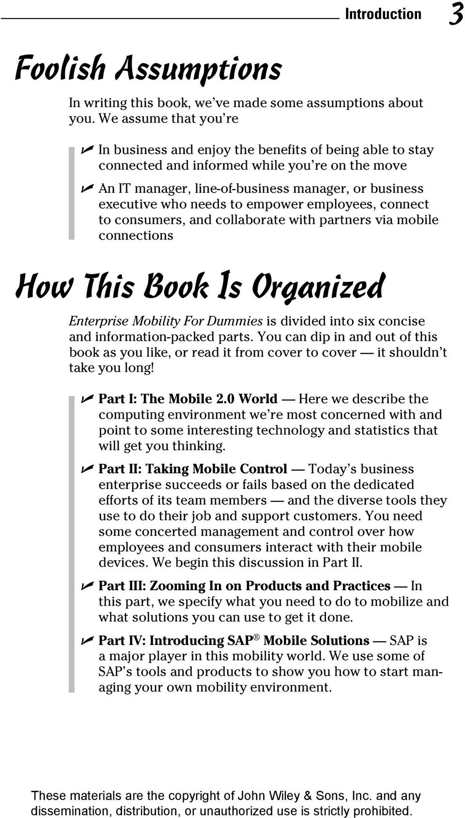 to empower employees, connect to consumers, and collaborate with partners via mobile connections How This Book Is Organized Enterprise Mobility For Dummies is divided into six concise and