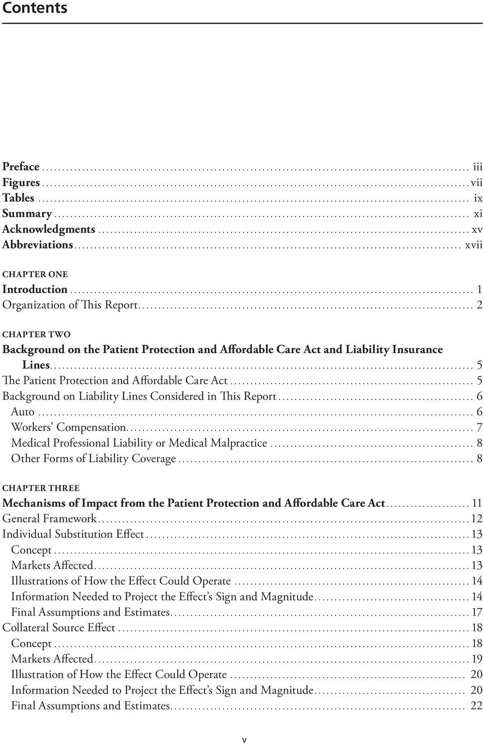 .. 5 Background on Liability Lines Considered in This Report... 6 Auto... 6 Workers Compensation... 7 Medical Professional Liability or Medical Malpractice... 8 Other Forms of Liability Coverage.