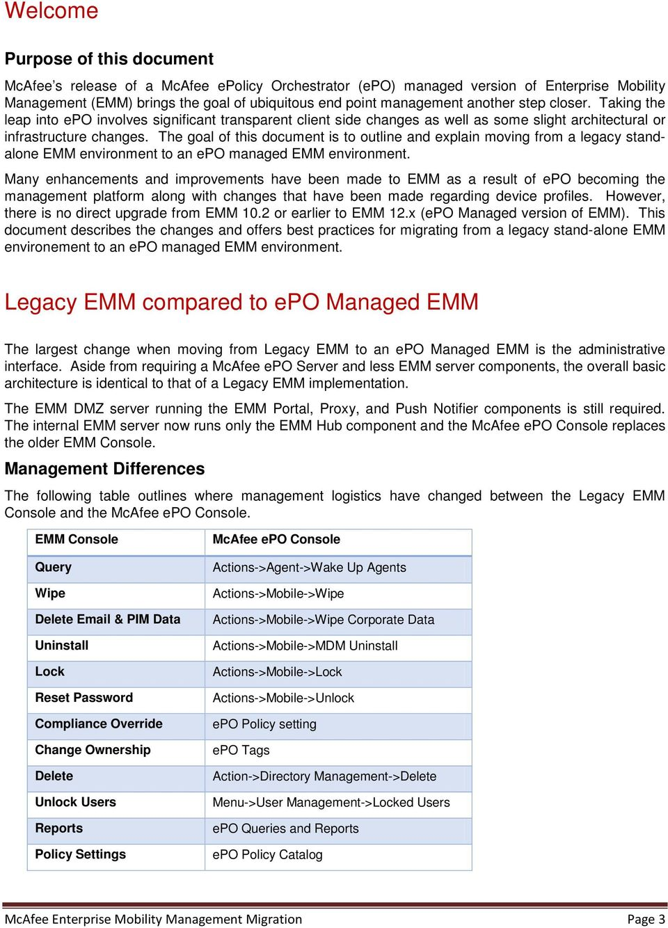 The goal of this document is to outline and explain moving from a legacy standalone EMM environment to an epo managed EMM environment.