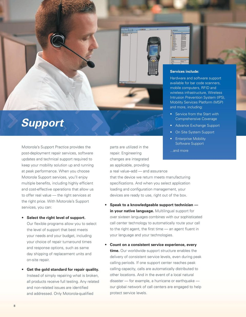 price. With Motorola s Support services, you can: Select the right level of support.