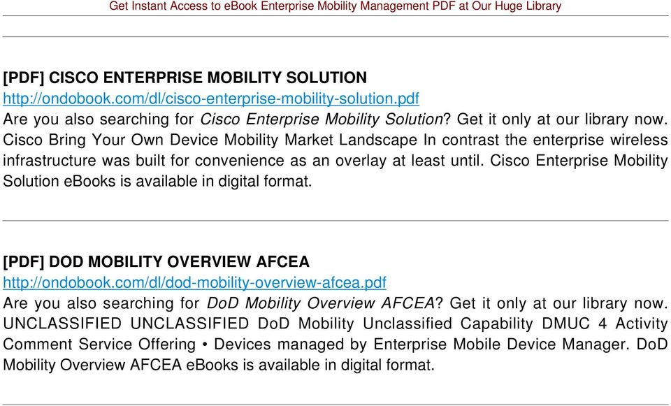 Cisco Enterprise Mobility Solution ebooks is available in digital [PDF] DOD MOBILITY OVERVIEW AFCEA http://ondobook.com/dl/dod-mobility-overview-afcea.
