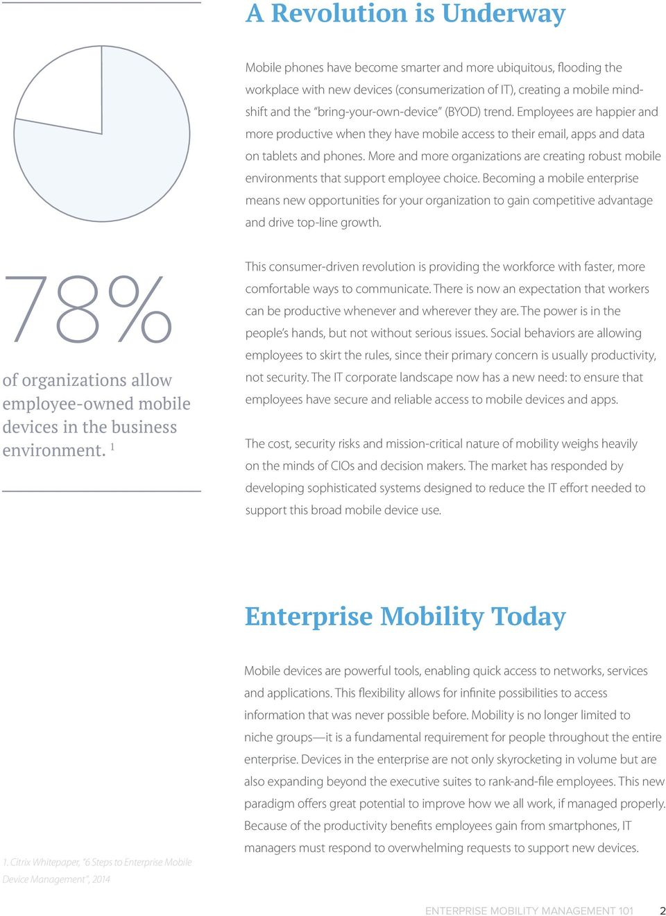 More and more organizations are creating robust mobile environments that support employee choice.