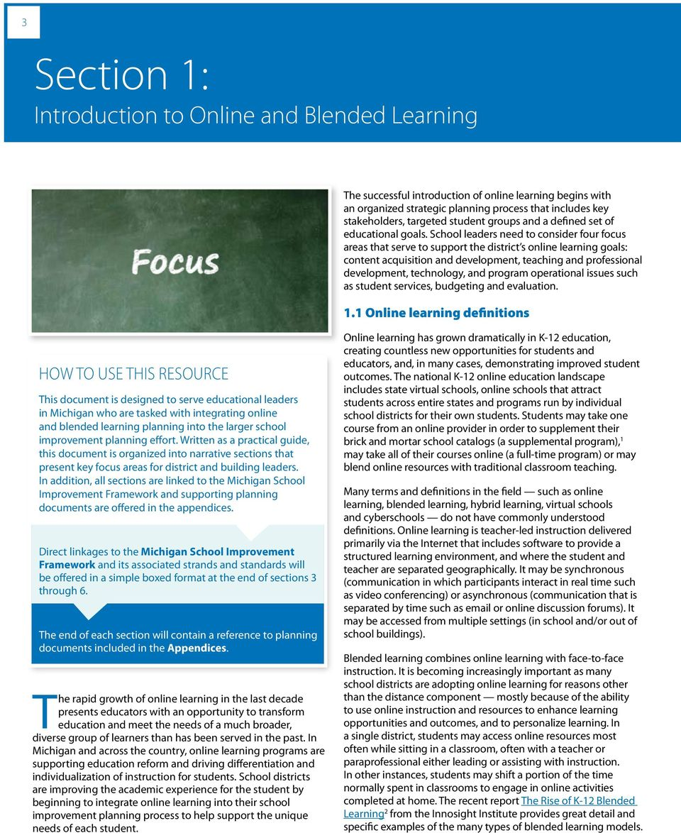School leaders need to consider four focus areas that serve to support the district s online learning goals: content acquisition and development, teaching and professional development, technology,