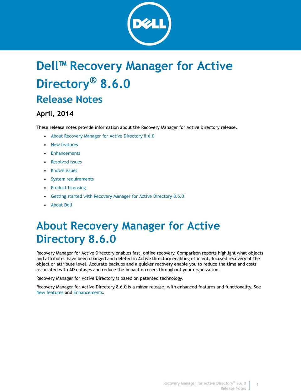 0 New features Enhancements Resolved issues Known issues System requirements Product licensing Getting started with Recovery Manager for Active Directory 8.6.