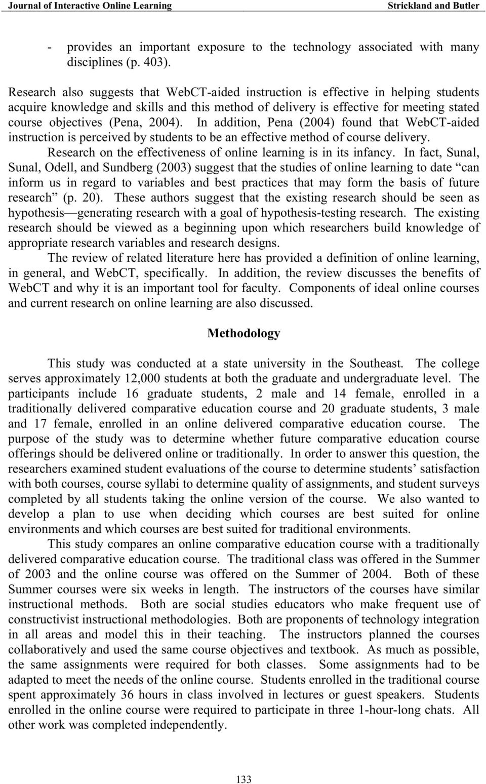 2004). In addition, Pena (2004) found that WebCT-aided instruction is perceived by students to be an effective method of course delivery.