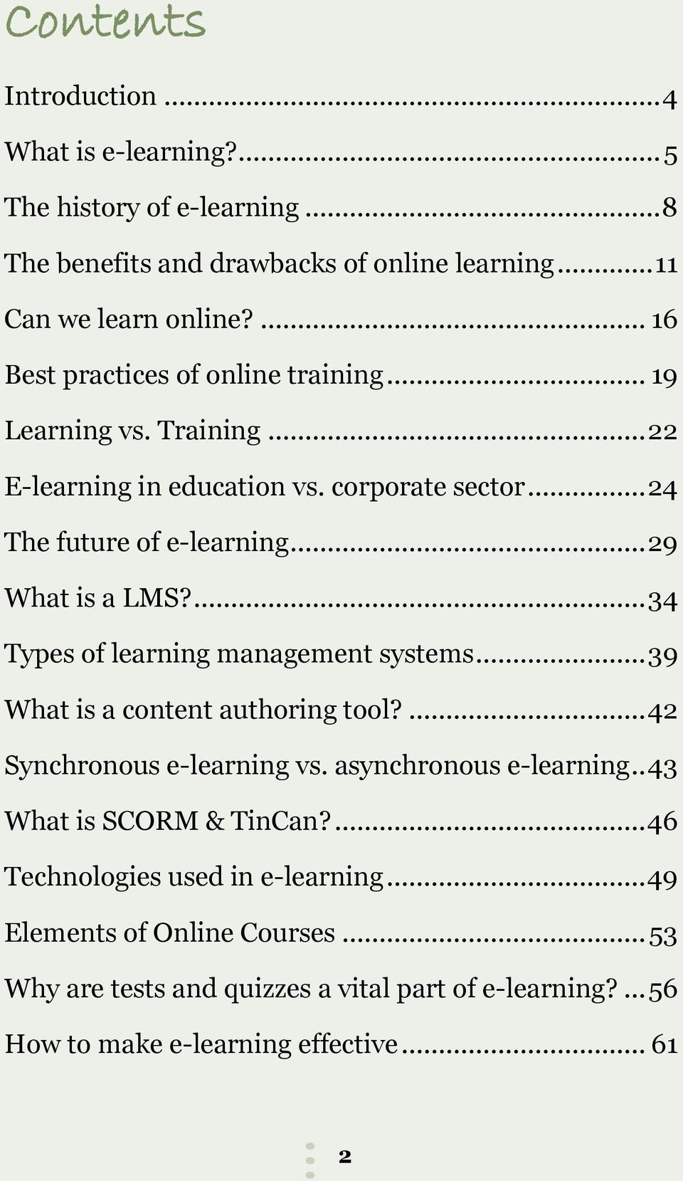 ... 34 Types of learning management systems... 39 What is a content authoring tool?... 42 Synchronous e-learning vs. asynchronous e-learning.. 43 What is SCORM & TinCan?