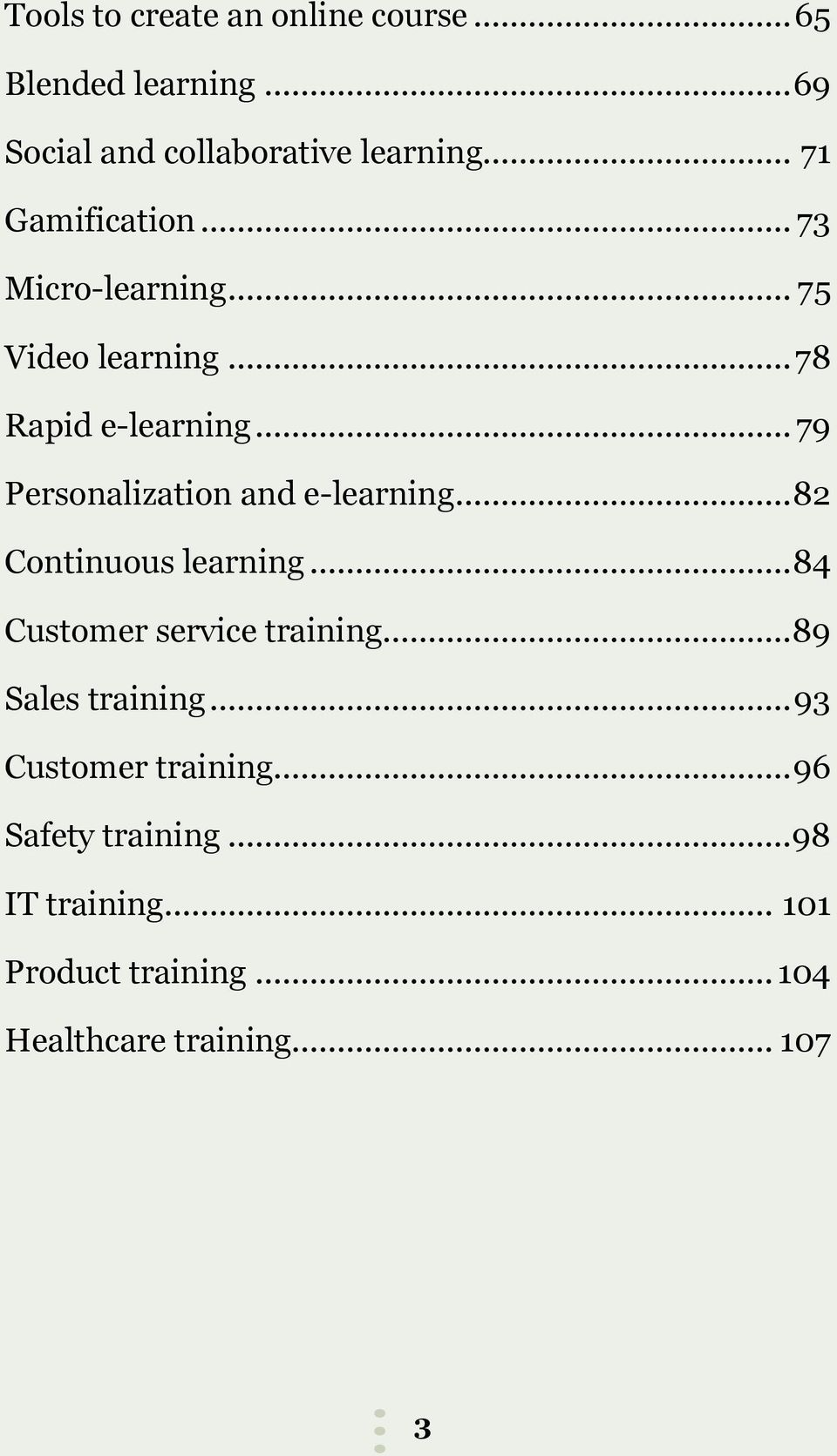 .. 79 Personalization and e-learning... 82 Continuous learning... 84 Customer service training.