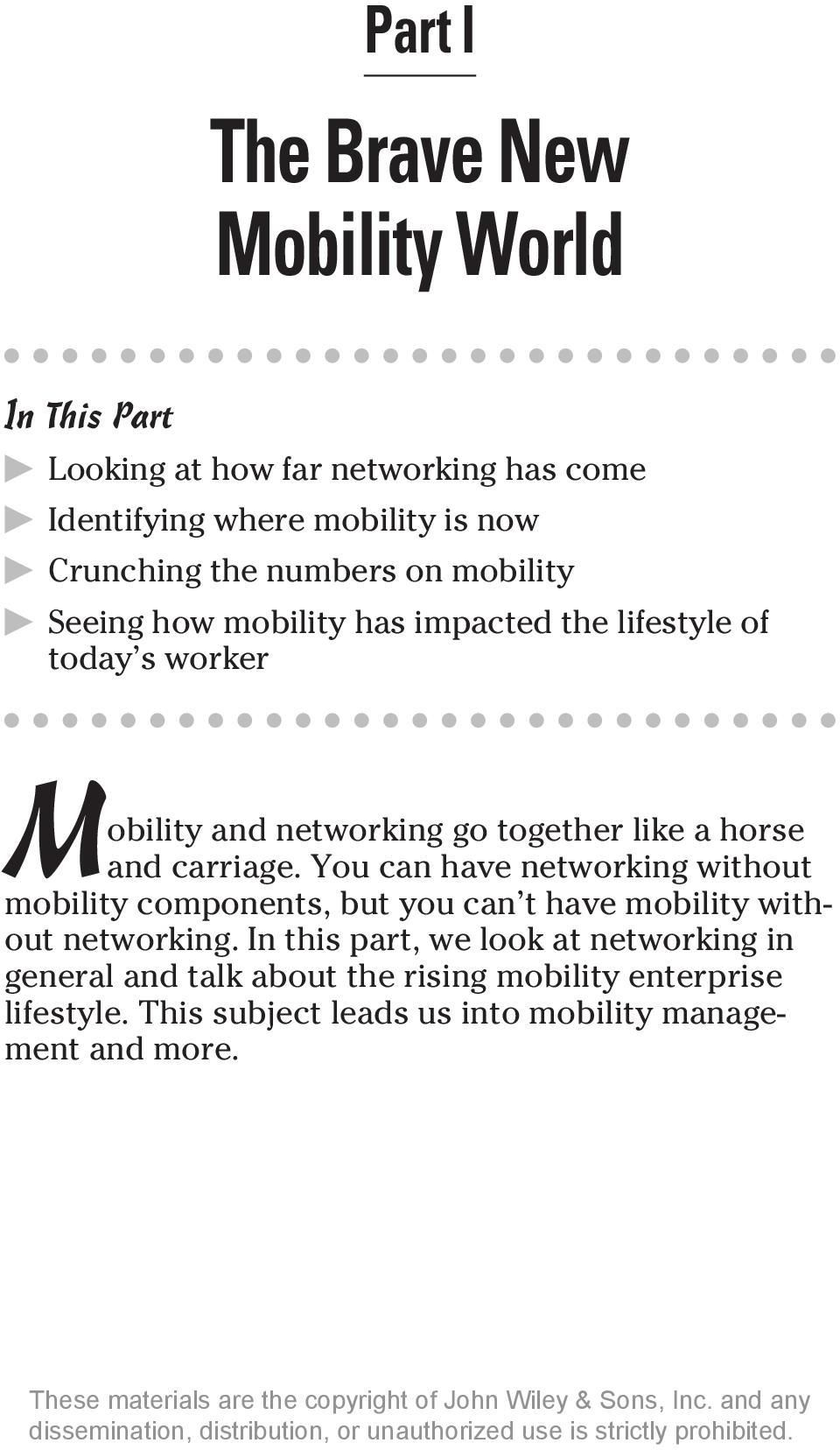 and carriage. You can have networking without mobility components, but you can t have mobility without networking.