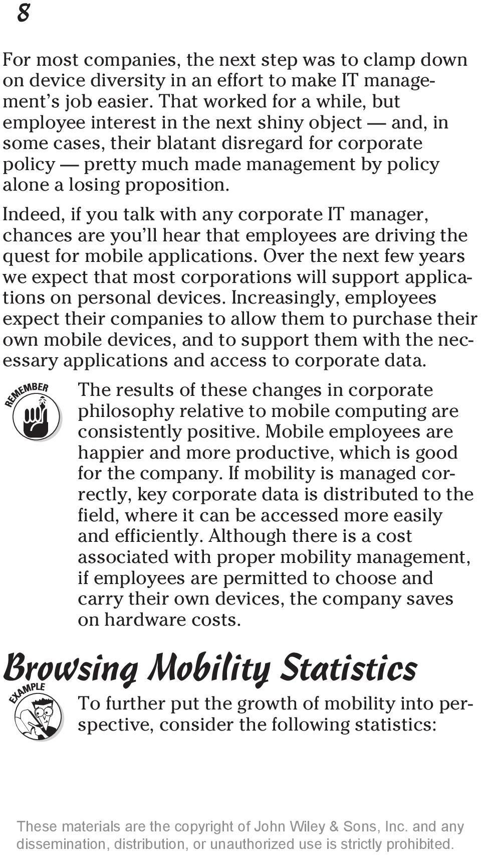 proposition. Indeed, if you talk with any corporate IT manager, chances are you ll hear that employees are driving the quest for mobile applications.