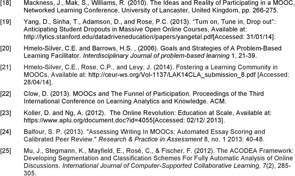 edu/datadriveneducation/papers/yangetal.pdf[accessed: 31/01/14]. [20] Hmelo-Silver, C.E. and Barrows, H.S., (2006). Goals and Strategies of A Problem-Based Learning Facilitator.
