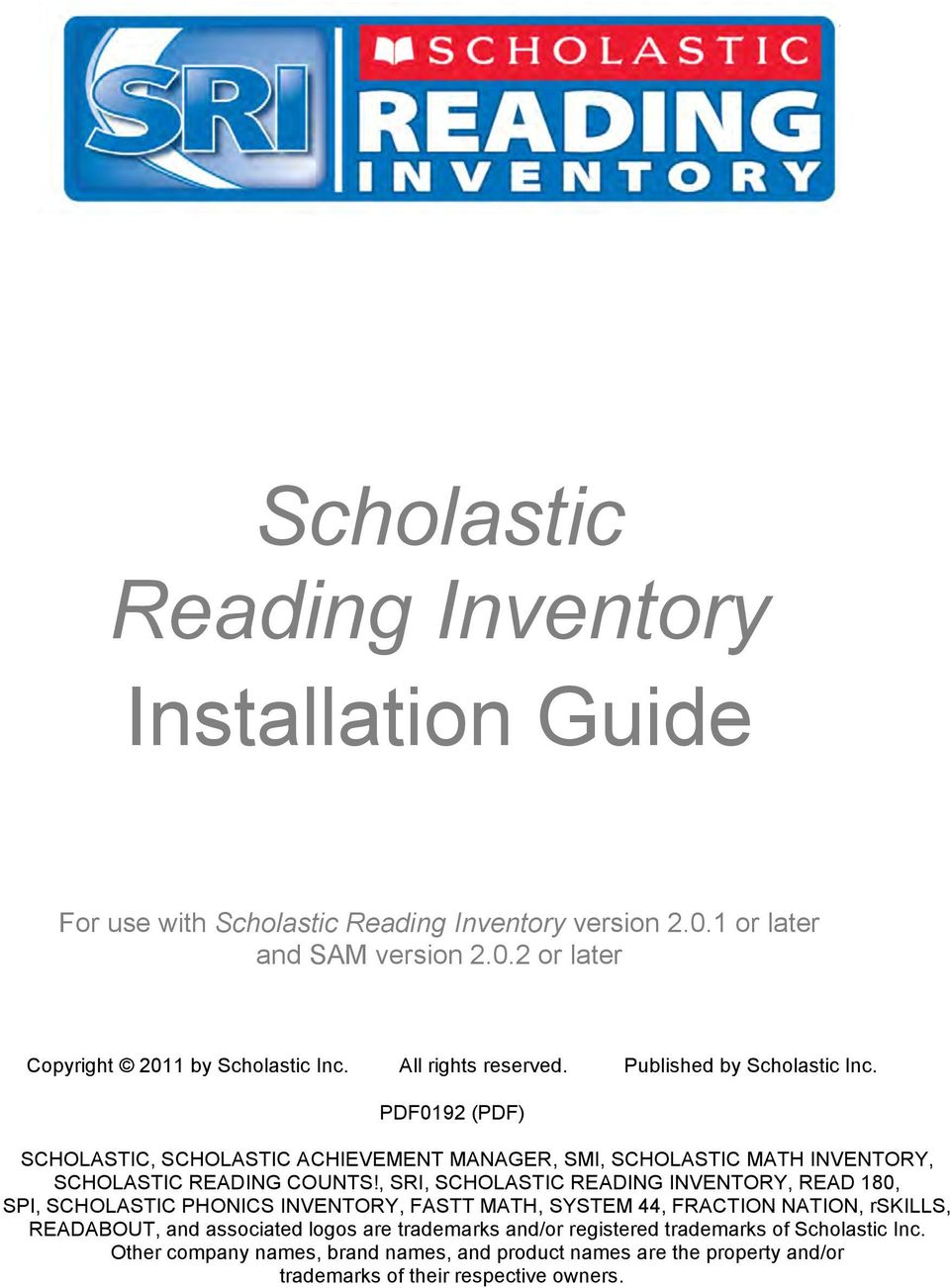 , SRI, SCHOLASTIC READING INVENTORY, READ 180, SPI, SCHOLASTIC PHONICS INVENTORY, FASTT MATH, SYSTEM 44, FRACTION NATION, rskills, READABOUT, and associated logos are