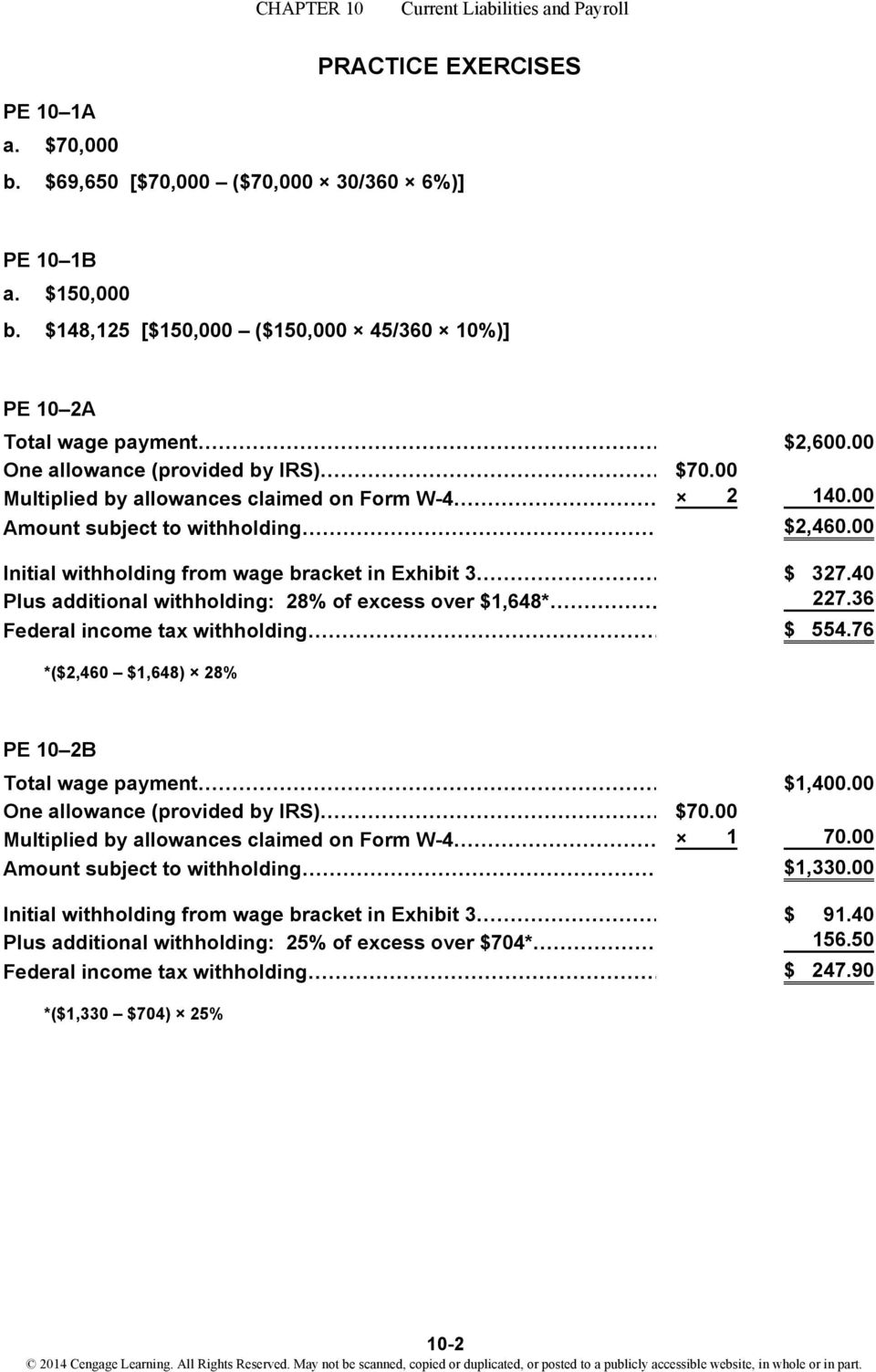 40 Plus additional withholding: 28% of excess over $1,648* 227.36 Federal income tax withholding $ 554.76 *($2,460 $1,648) 28% PE 10 2B Total wage payment $1,400.