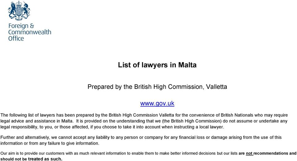 It is provided on the understanding that we (the British High Commission) do not assume or undertake any legal responsibility, to you, or those affected, if you choose to take it into account when