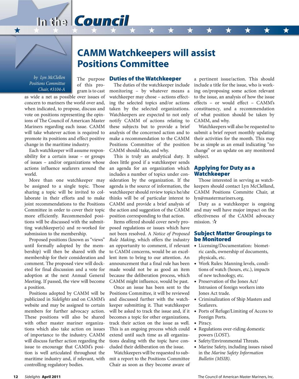 CAMM will take whatever action is required to promote its positions and effect positive change in the maritime industry.