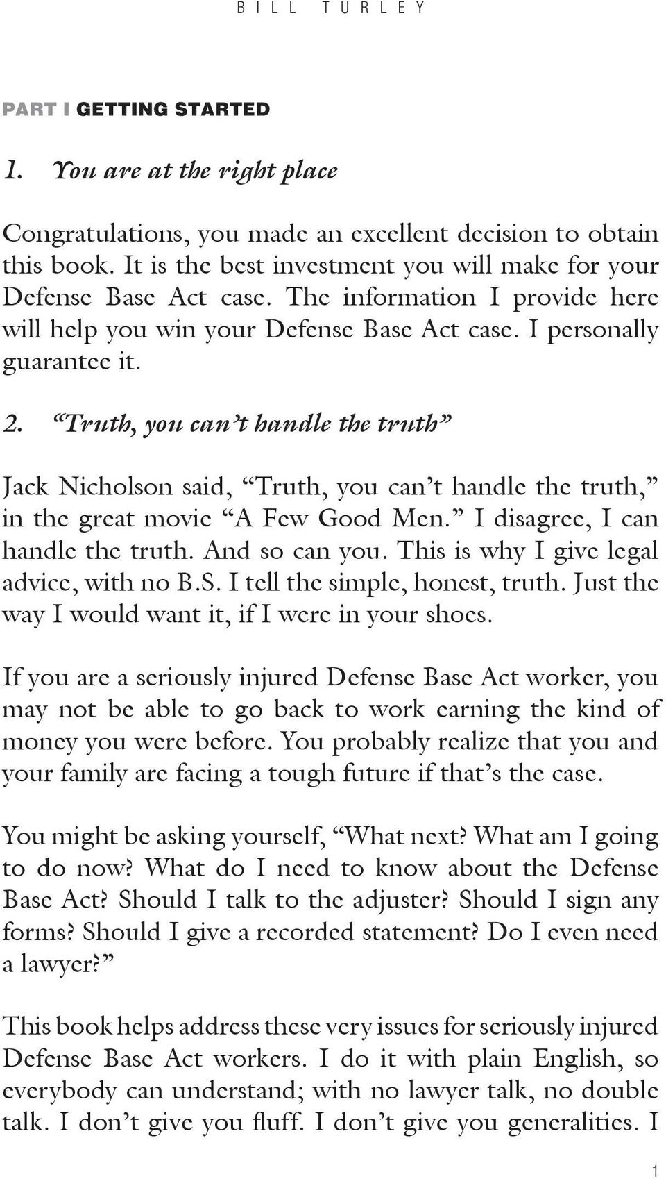 Truth, you can t handle the truth Jack Nicholson said, Truth, you can t handle the truth, in the great movie A Few Good Men. I disagree, I can handle the truth. And so can you.