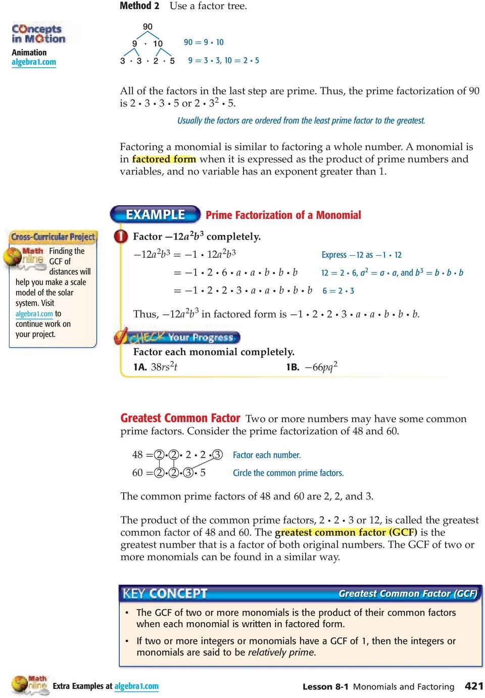 A monomial is in factored form when it is expressed as the product of prime numbers and variables, and no variable has an exponent greater than 1.