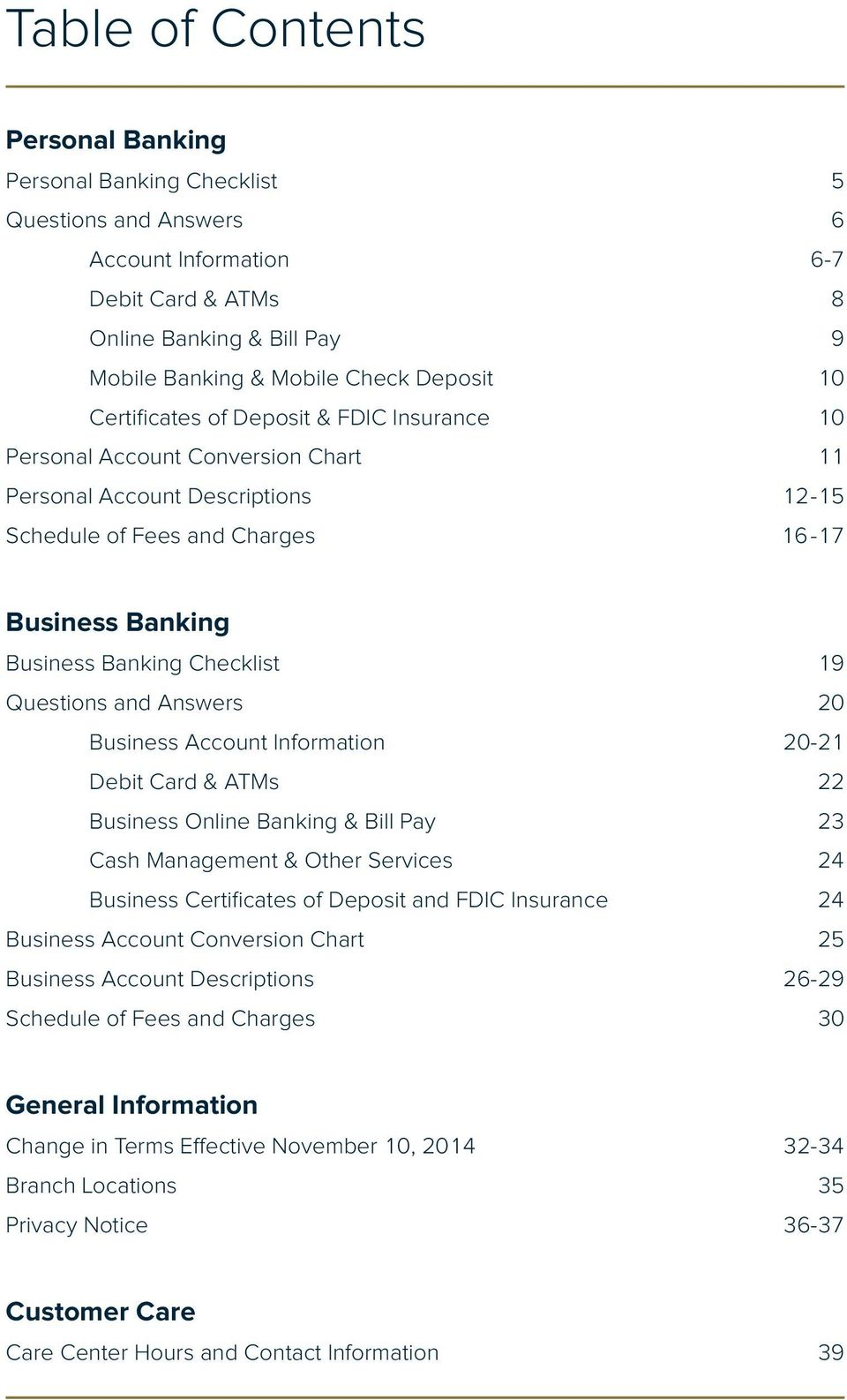 19 Questions and Answers 20 Business Account Information 20-21 Debit Card & ATMs 22 Business Online Banking & Bill Pay 23 Cash Management & Other Services 24 Business Certificates of Deposit and FDIC