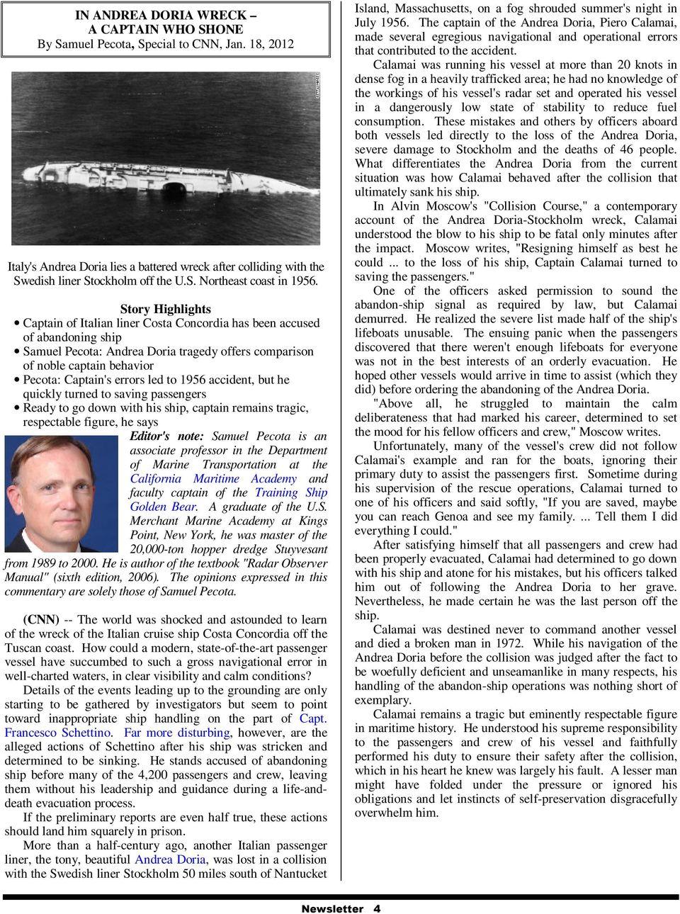 led to 1956 accident, but he quickly turned to saving passengers Ready to go down with his ship, captain remains tragic, respectable figure, he says Editor's note: Samuel Pecota is an associate