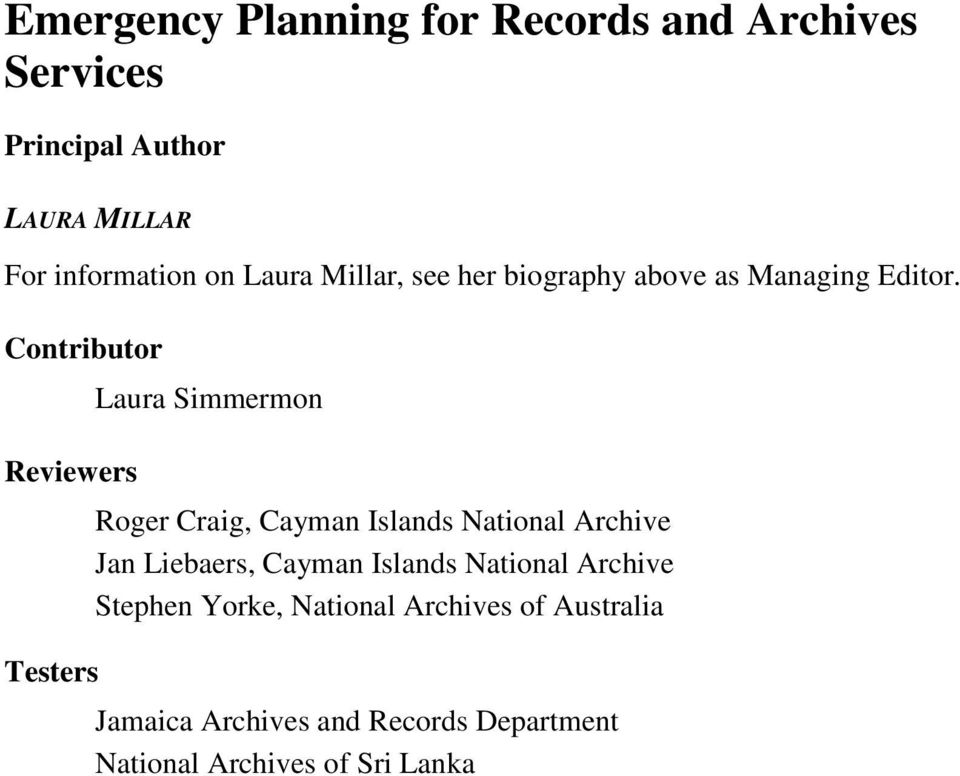 Contributor Laura Simmermon Reviewers Roger Craig, Cayman Islands National Archive Jan Liebaers, Cayman