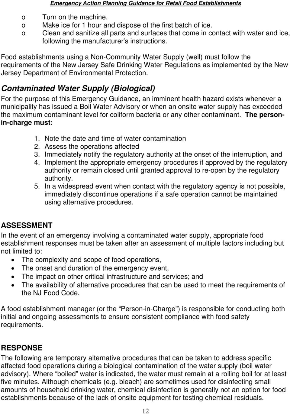 Food establishments using a Non-Community Water Supply (well) must follow the requirements of the New Jersey Safe Drinking Water Regulations as implemented by the New Jersey Department of