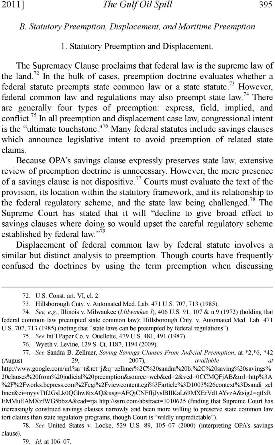 72 In the bulk of cases, preemption doctrine evaluates whether a federal statute preempts state common law or a state statute.