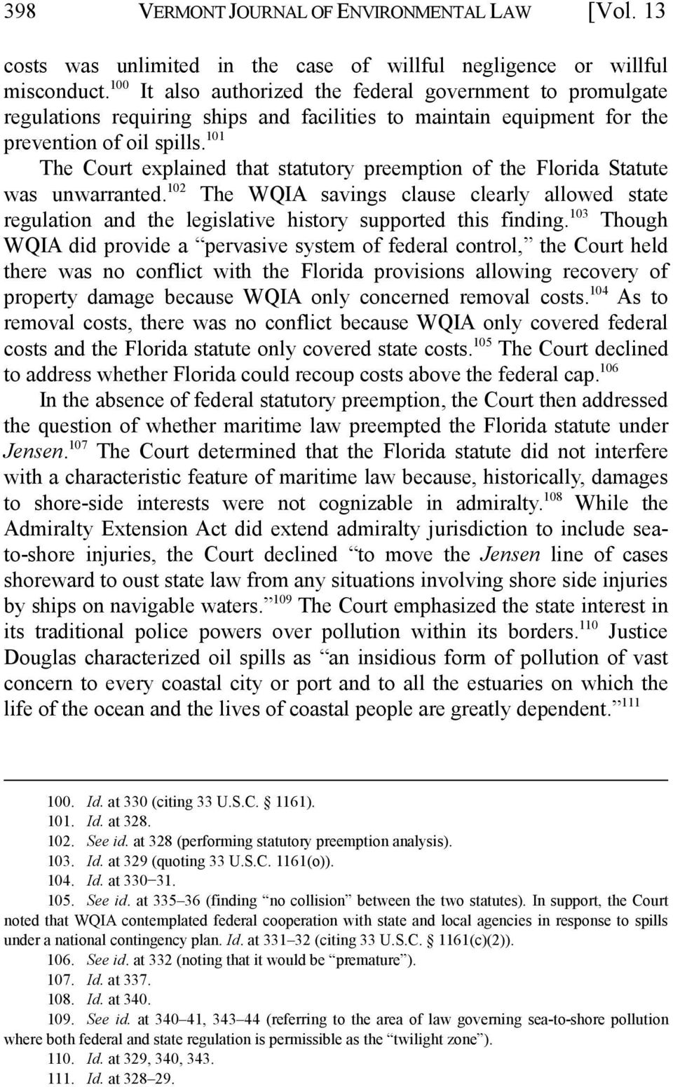 101 The Court explained that statutory preemption of the Florida Statute was unwarranted.