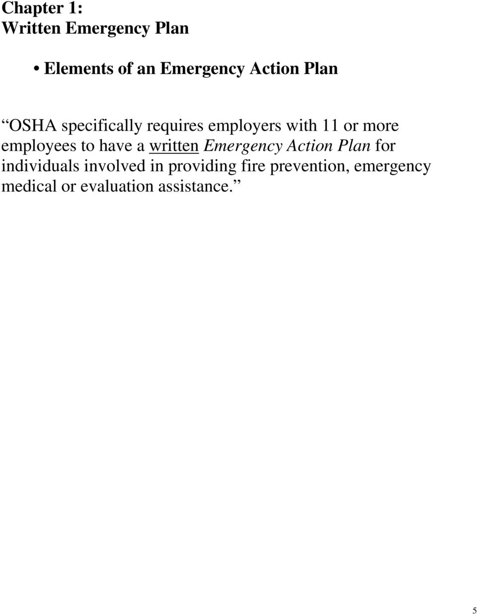 to have a written Emergency Action Plan for individuals involved in