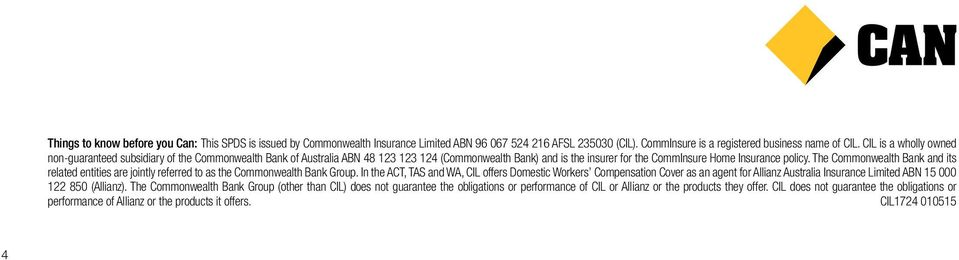The Commonwealth Bank and its related entities are jointly referred to as the Commonwealth Bank Group.