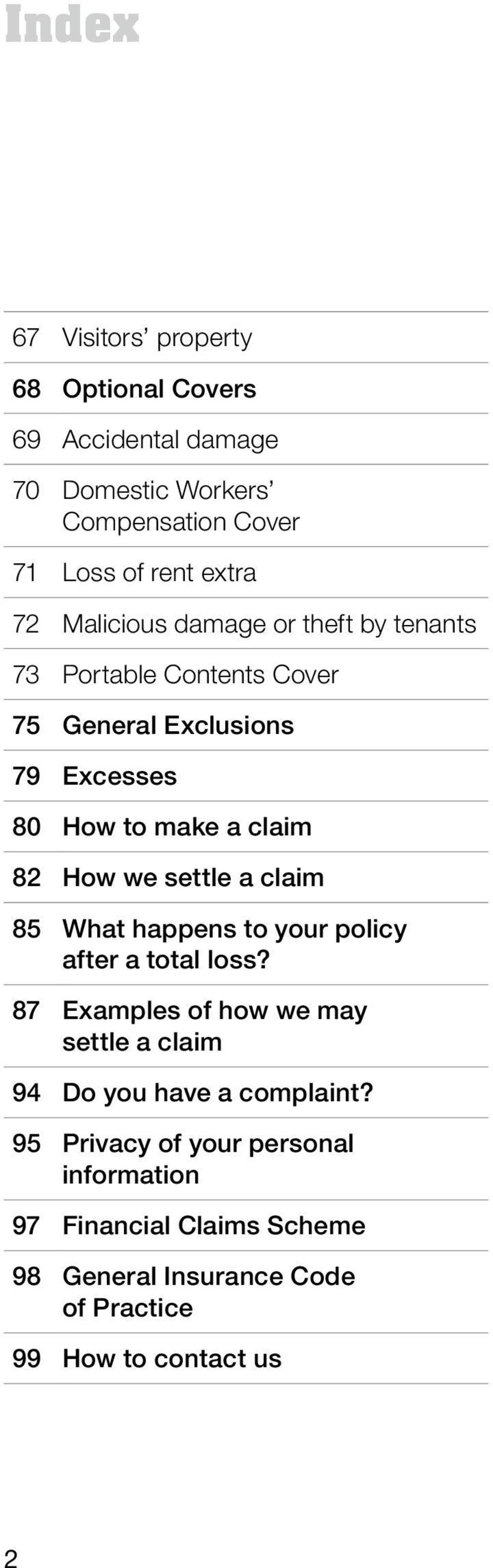 settle a claim 85 What happens to your policy after a total loss?