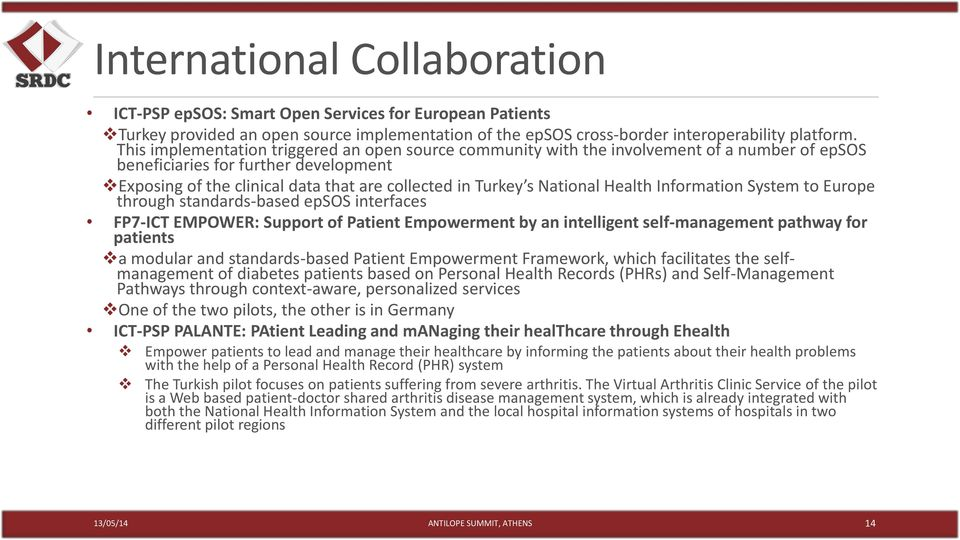 National Health Information System to Europe through standards-based epsos interfaces FP7-ICT EMPOWER: Support of Patient Empowerment by an intelligent self-management pathway for patients a modular