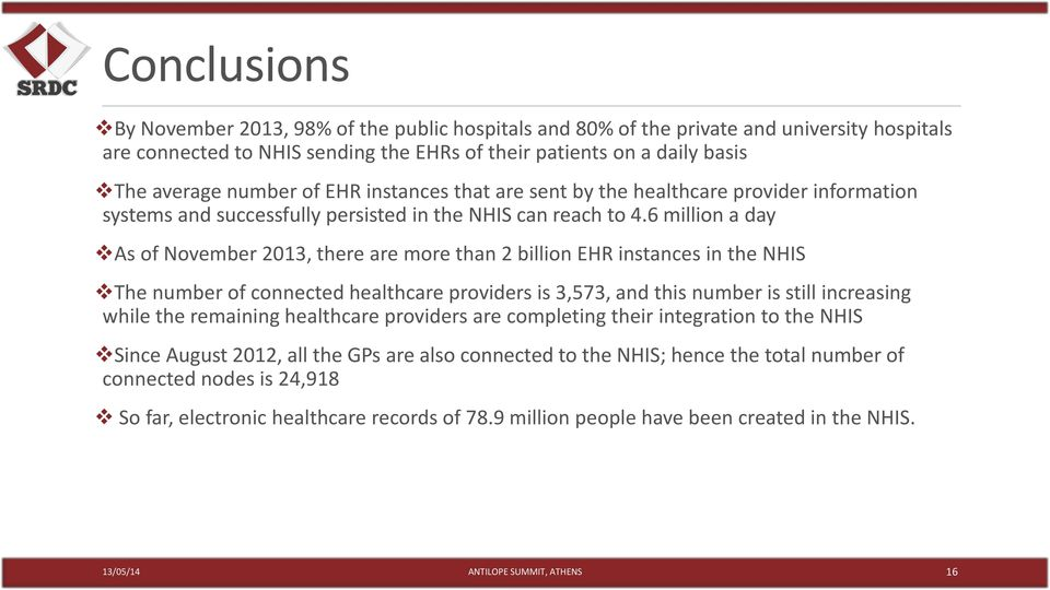 6 million a day As of November 2013, there are more than 2 billion EHR instances in the NHIS The number of connected healthcare providers is 3,573, and this number is still increasing while the