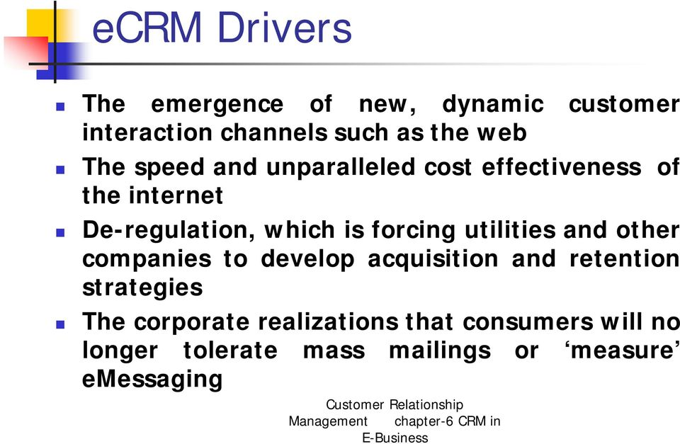 forcing utilities and other companies to develop acquisition and retention strategies The