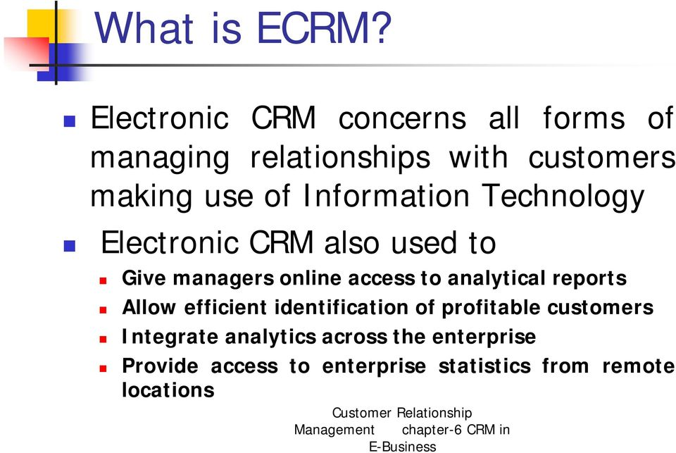 Information Technology Electronic CRM also used to Give managers online access to