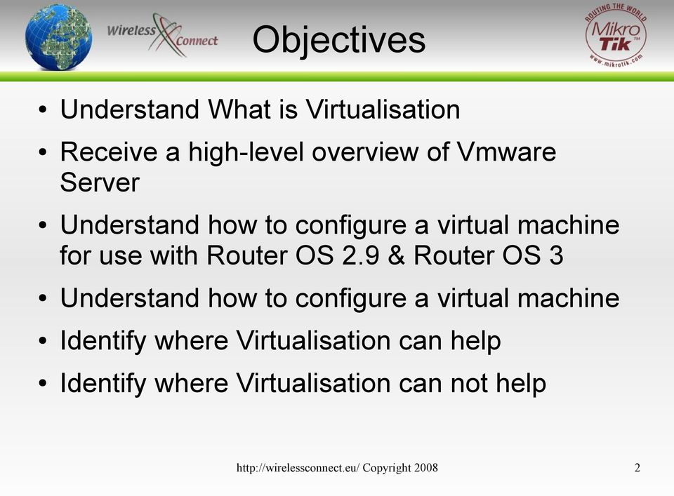 9 & Router OS 3 Understand how to configure a virtual machine Identify where