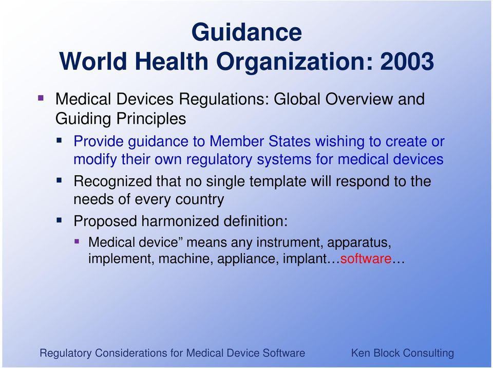 medical devices Recognized that no single template will respond to the needs of every country Proposed