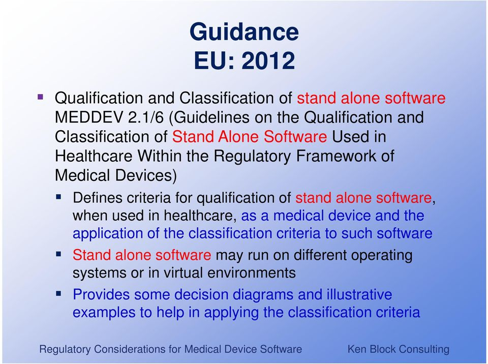 Devices) Defines criteria for qualification of stand alone software, when used in healthcare, as a medical device and the application of the
