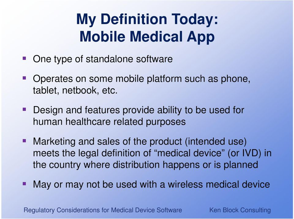 Design and features provide ability to be used for human healthcare related purposes Marketing and sales of
