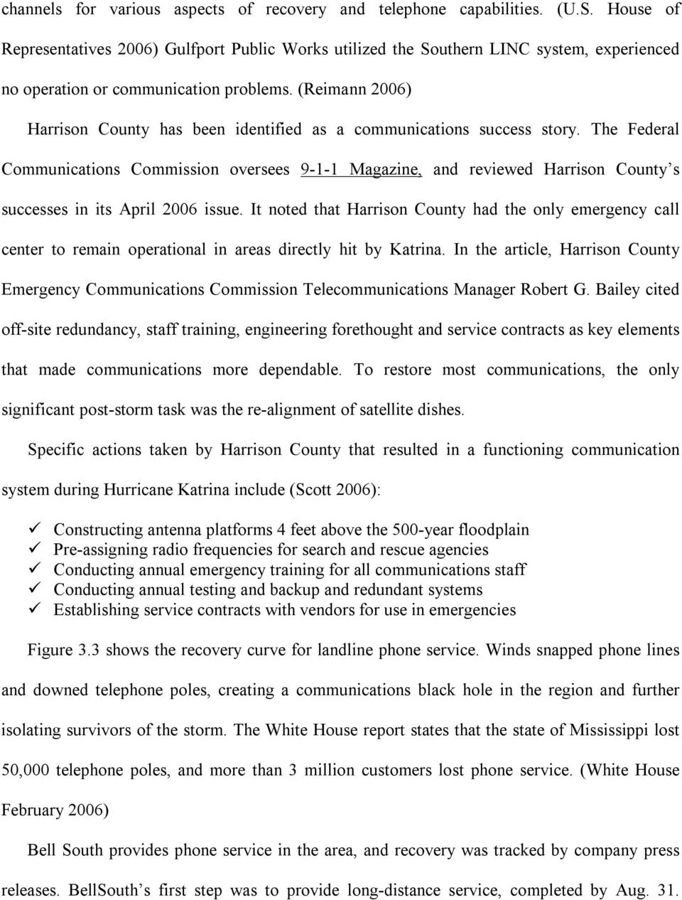 (Reimann 2006) Harrison County has been identified as a communications success story.