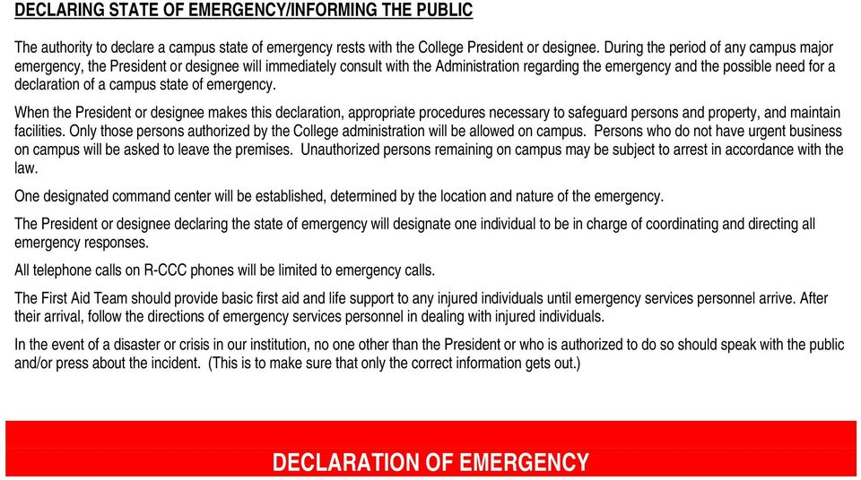 state of emergency. When the President or designee makes this declaration, appropriate procedures necessary to safeguard persons and property, and maintain facilities.