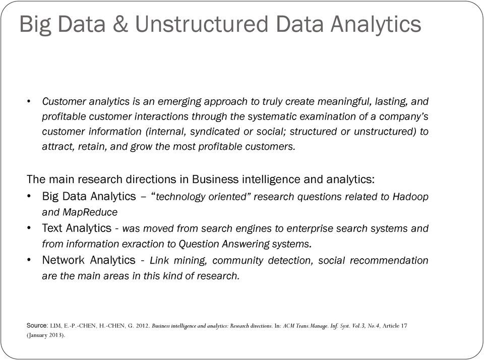 The main research directions in Business intelligence and analytics: Big Data Analytics technology oriented research questions related to Hadoop and MapReduce Text Analytics - was moved from search