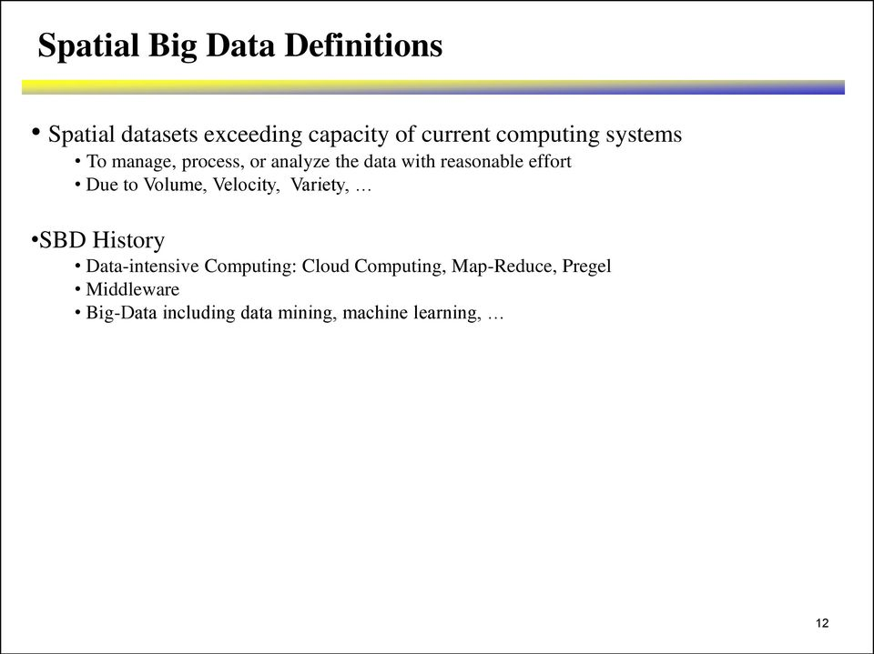 Due to Volume, Velocity, Variety, SBD History Data-intensive Computing: Cloud