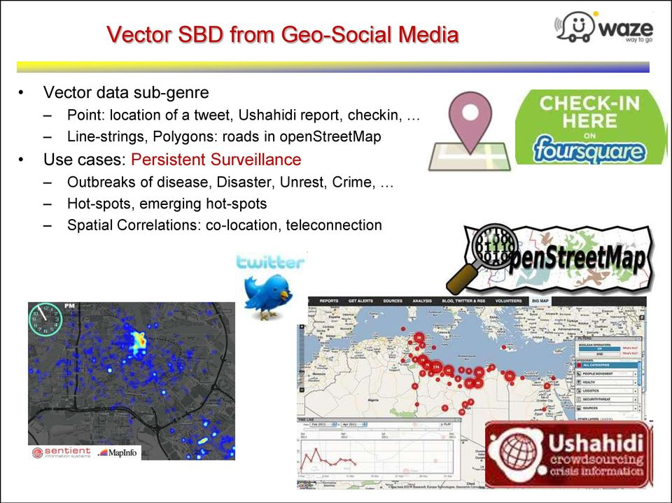 Use cases: Persistent Surveillance Outbreaks of disease, Disaster, Unrest,