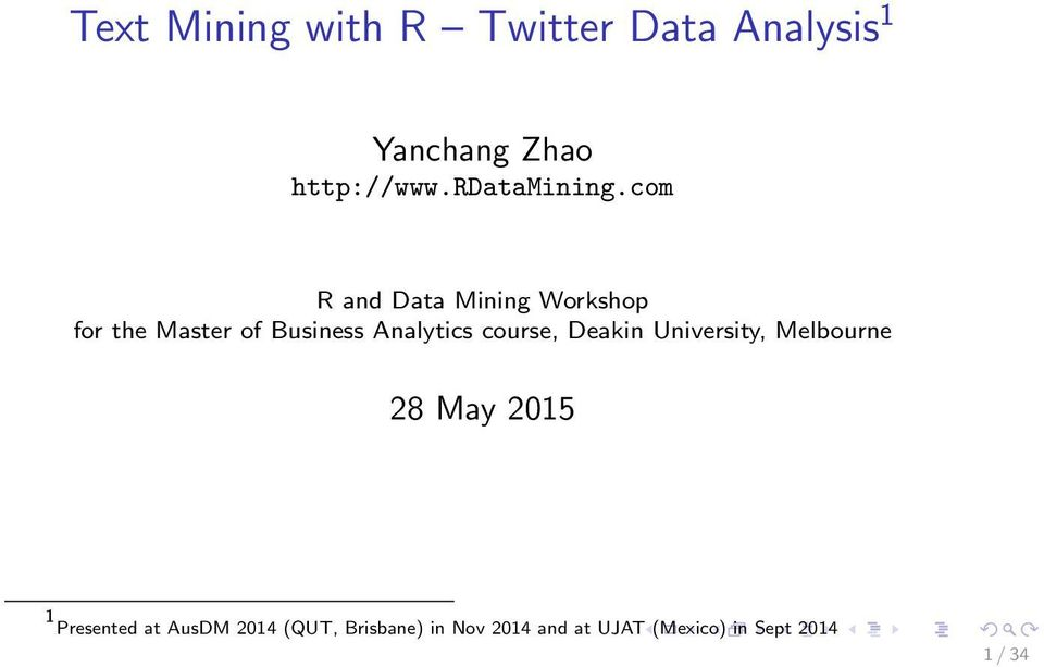 com R and Data Mining Workshop for the Master of Business Analytics