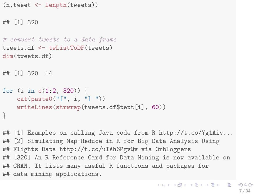 df$text[i], 60)) } ## [1] Examples on calling Java code from R http://t.co/yg1aiv.