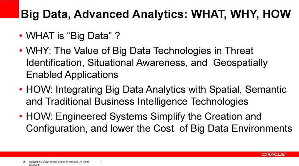 Applications HOW: Integrating Big Data Analytics with Spatial, Semantic and Traditional Business Intelligence