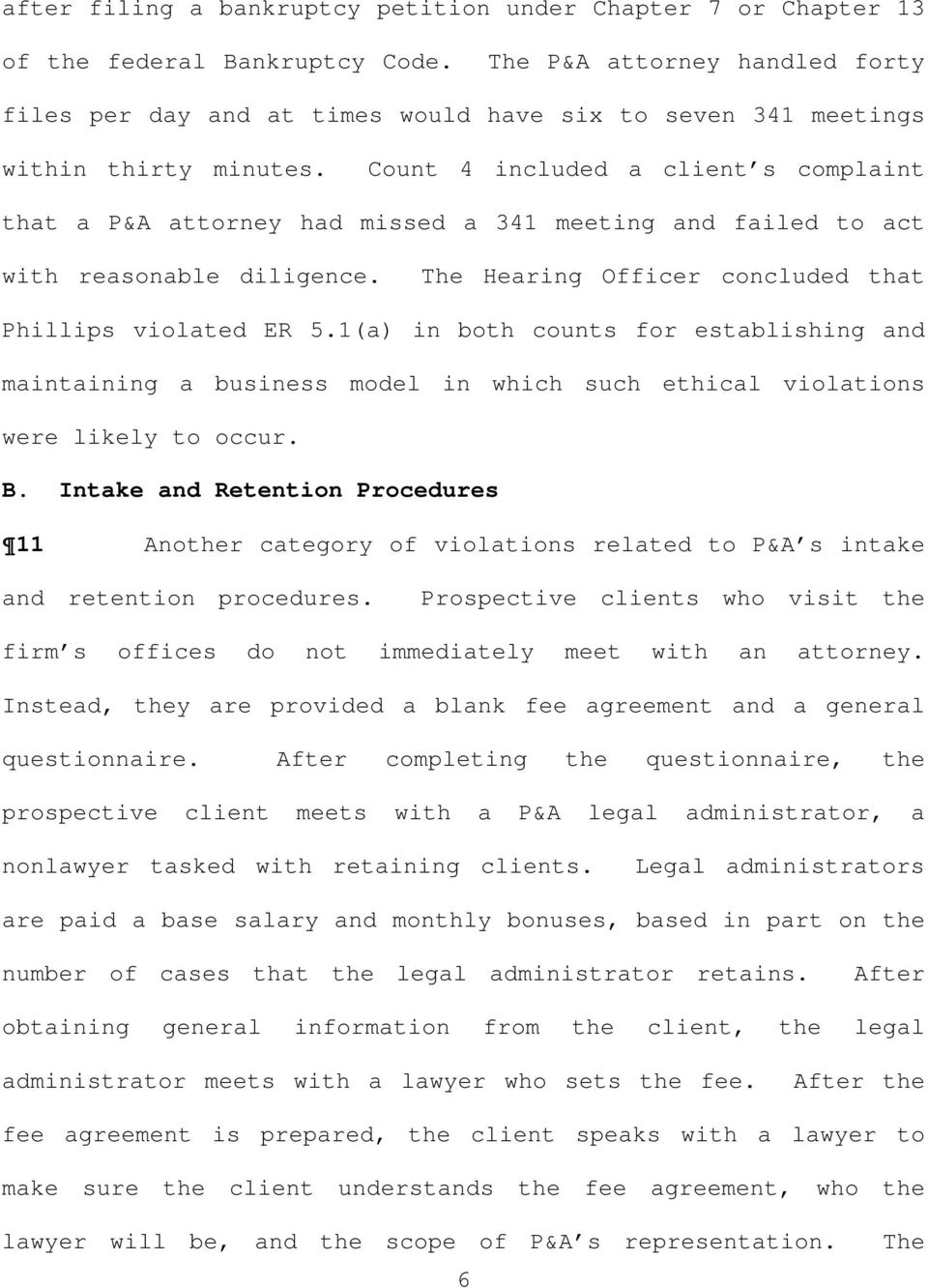 Count 4 included a client s complaint that a P&A attorney had missed a 341 meeting and failed to act with reasonable diligence. The Hearing Officer concluded that Phillips violated ER 5.