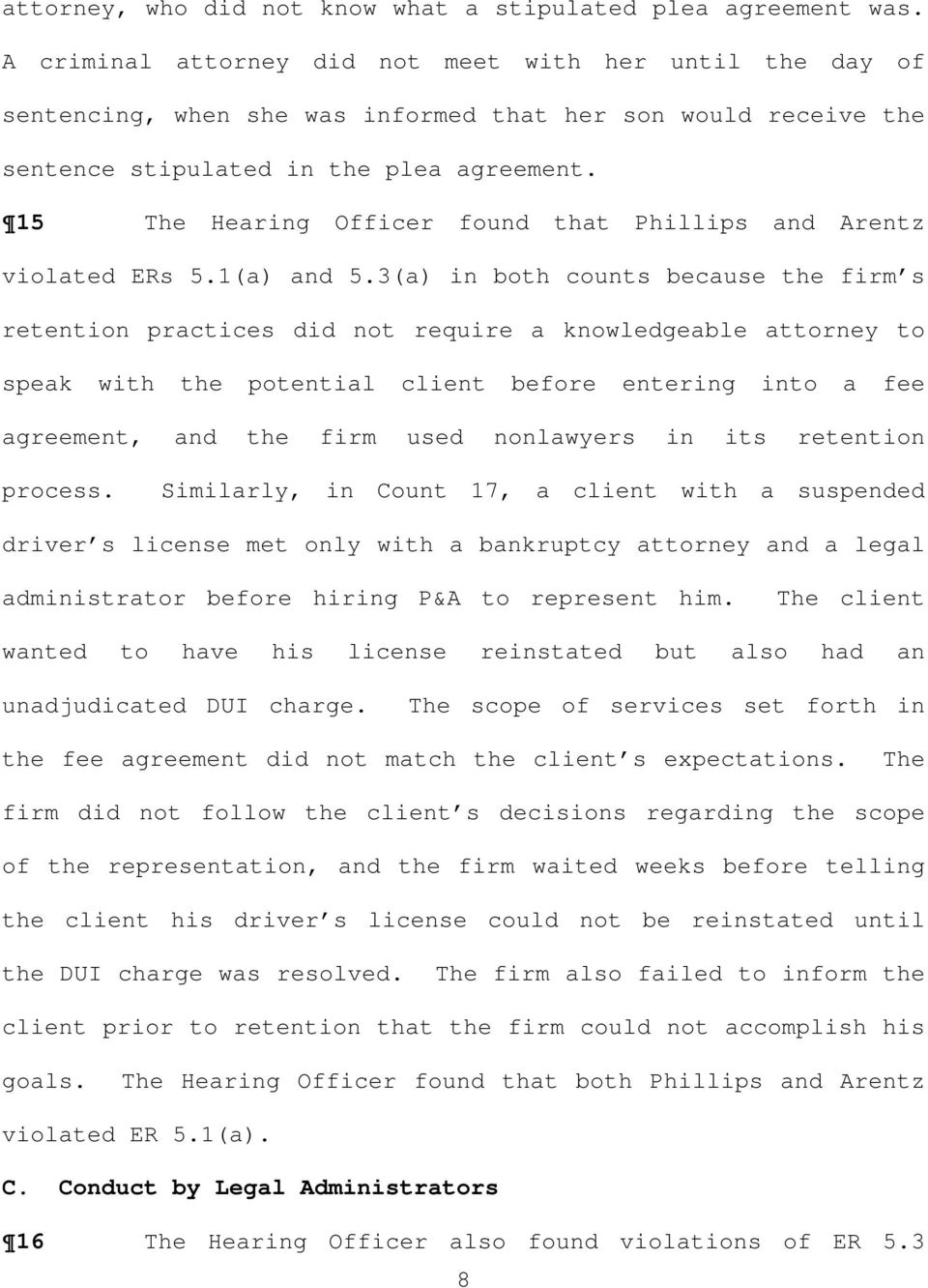 15 The Hearing Officer found that Phillips and Arentz violated ERs 5.1(a) and 5.